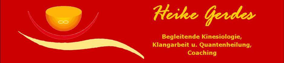 Heike Gerdes Begleitende Kinesiologie Klang Entspannung Quantenheilung Begleitende Kinesiologie